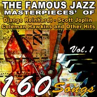 The Famous Jazz Masterpieces' of Django Reinhardt,Scott Joplin, Coleman Hawkins and Other Hits, Vol. 1 — сборник