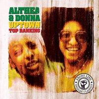 Uptown Top Ranking — Althea & Donna