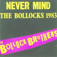 Never Mind The Bollocks 1983 — The Bollock Brothers