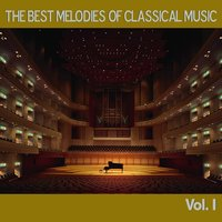The Best Melodies of Classical Music, Vol. I — Academy Of St. Martin-In-The-Fields, Kenneth Sillito, Sofia Philharmonic Orchestra, Emil Tabakov, Kammerorchester Carl Philipp Emanuel Bach