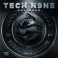 Strangeulation — Tech N9ne, Collabos