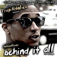 Behind It All — Mike Williams