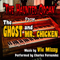 "The Ghost and Mr. Chicken: ""The Haunted Organ"" by Vic Mizzy — Charles Fernandez"