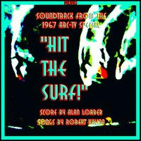 Hit the Surf 2 — Alan Lorber, ALAN LORBER ORCHESTRA, Alan Lorber Orchestra & Chorus, Robert Kalina