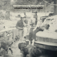 Remembering Mountains : Unheard Songs By Karen Dalton — Lucinda Williams