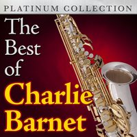 The Best of Charlie Barnet — Charlie Barnet