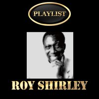 Roy Shirley Playlist — Roy Shirley