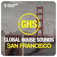 Global House Sounds - San Francisco — сборник