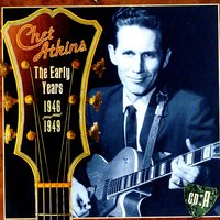 The Early Years, CD A: 1946-1949 — Chet Atkins