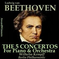 Beethoven, Vol. 13 - The 5 Concertos for Piano & Orchestra — Вильгельм Кемпф, Людвиг ван Бетховен