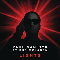 Lights — Paul Van Dyk, Sue McLaren