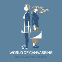 World of Canvassing — Souls West Collective