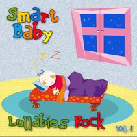 Lullabies Rock, Vol. 1 — Smart Baby