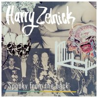 Spooky from the Back — Harry Zelnick