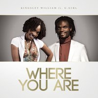 Where You Are (feat. G.Girl) — Kingsley