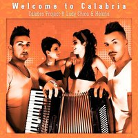 Welcome to Calabria — Helena, Lady Chica, Calabro Project, Helena