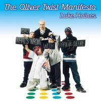 The Oliver Twist Manifesto — Luke Haines