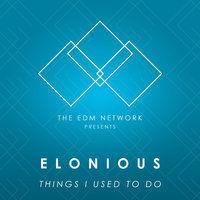 Things I Used to Do - Single — Elonious