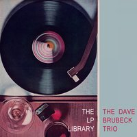 The Lp Library — The Dave Brubeck Trio