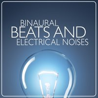 Binaural Beats and Electrical Noises — Binaural Beats Brainwave Entrainment