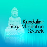Kundalini: Yoga Meditation Sounds — Kundalini: Yoga, Meditation, Relaxation