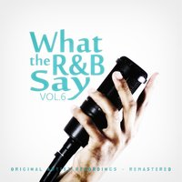 What the R&B Say Vol.6 — сборник