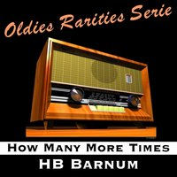 How Many More Times — HB Barnum