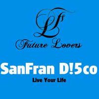 Live Your Life — Sanfran D!5Co