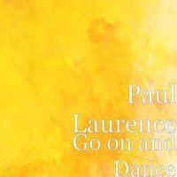 Go on and Dance — Paul Laurence