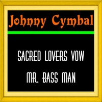 Sacred Lovers Vow — Johnny Cymbal