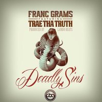 Deadly Sins (feat. Trae Tha Truth) — Franc Grams