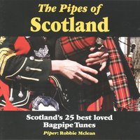 The Pipes of Scotland — Robbie Mclean