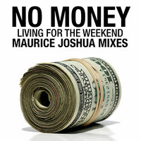 Living For The Weekend — NO MONEY