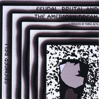 Feudal, Brutal & the American Dream — Spencer Bell
