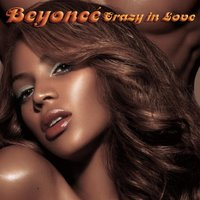Crazy In Love — Beyonce Knowles