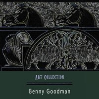 Art Collection — Benny Goodman