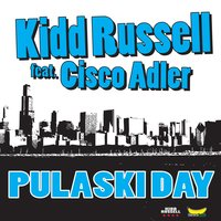 Pulaski Day (feat. Cisco Adler) - Single — Cisco Adler, Kidd Russell
