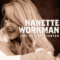 Just Gettin' Started — Nanette Workman