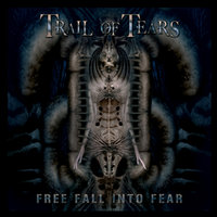 Free Fall Into Fear — Trail of Tears