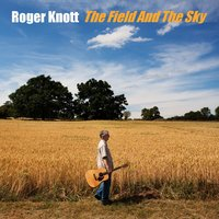 The Field and the Sky — Roger Knott