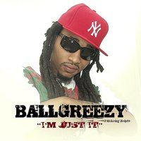 I'm Just It — Brisco, Ballgreezy