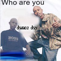 Who Are You — Jamos Jay