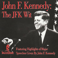 John F. Kennedy: The JFK Wit — John F. Kennedy