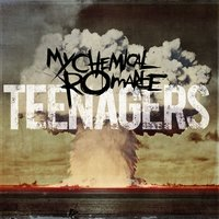 Teenagers — My Chemical Romance