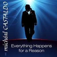 Everything Happens For A Reason — Michele Castaldo, Micheal Castaldo, Paul Guzzone, Mike Greenly