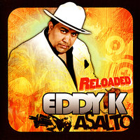 Asalto Reloaded — Eddy-K
