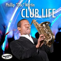 "Club Life — Phillip ""Doc"" Martin"