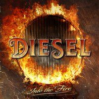 Into the Fire — Diesel