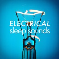 Electrical Sleep Sounds — Zen Meditation and Natural White Noise and New Age Deep Massage, Relax Meditate Sleep, Lullaby Land, Zen Meditation and Natural White Noise and New Age Deep Massage|Lullaby Land|Relax Meditate Sleep