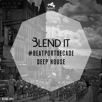 Blend It #BeatportDecade Deep House — сборник
